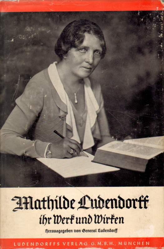 Mathilde Ludendorff - Ihr Werk und Wirken